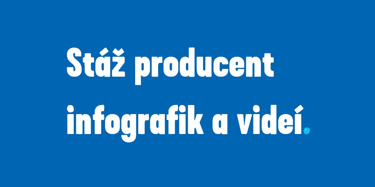 Stáž producent infografik a videí.