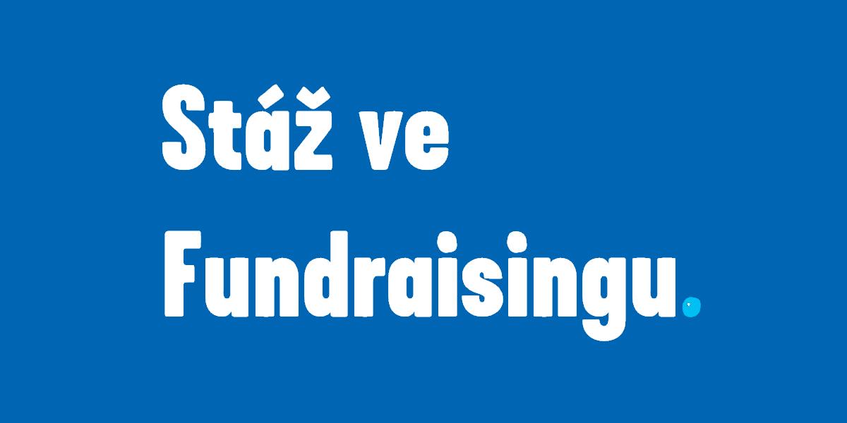 Stáž ve Fundraisingu.